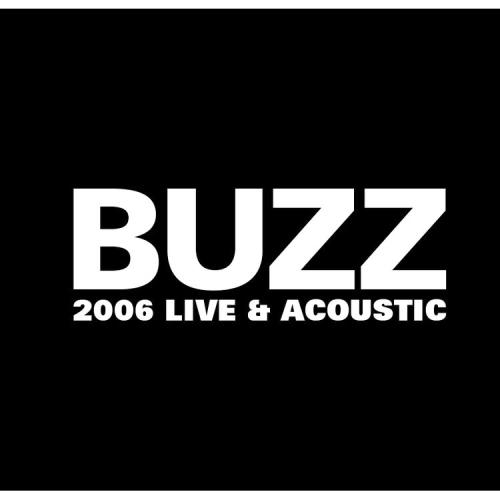 BUZZ – Buzz 2006 Live & Acoustic (Live)