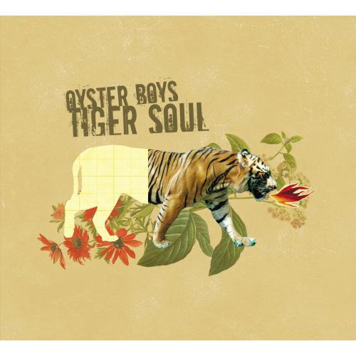 Oyster Boys – Tiger Soul