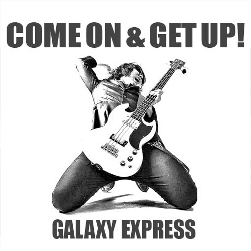 Galaxy Express – Come On & Get Up! – EP