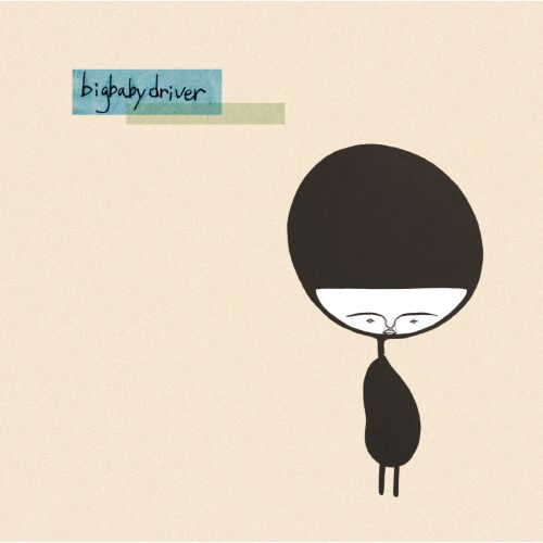Big Baby Driver – Big Baby Driver