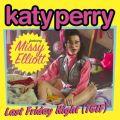 Last Friday Night (Feat. Missy Elliott) - 페이지 이동