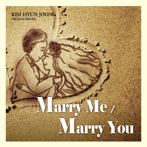 [Single] Kim Hyun Joong – Marry Me
