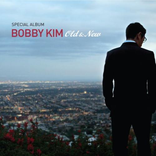 Bobby Kim – OLD & NEW