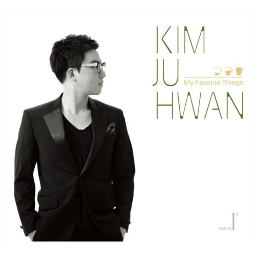 Kim Ju Hwan – My Favorite Things