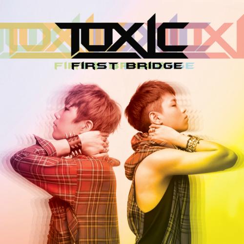 [EP] TOXIC – First Bridge