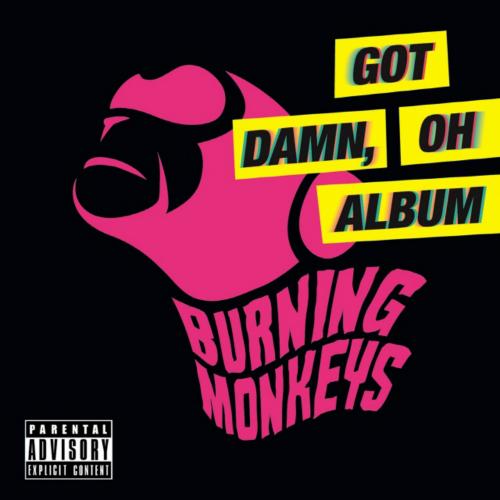 [EP] Burning Monkeys – Got Damn, Oh Album