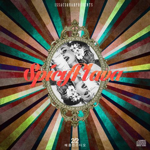 [EP] Issac Squab – Hotspicyradio : SPICYFLAVA (2/2)