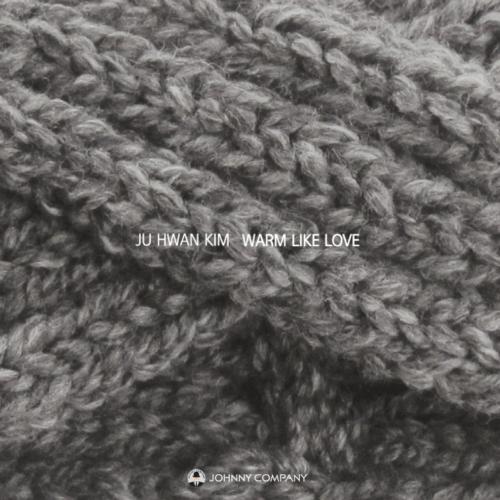 Kim Ju Hwan – Warm Like Love