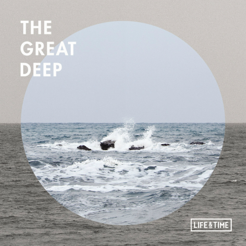 Life And Time – The Great Deep – EP