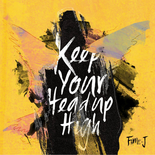 [EP] FAME-J – Keep Your Head Up High
