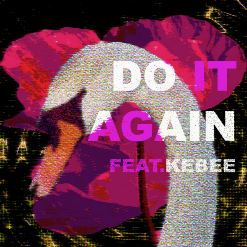 [Single] CHEEZE – Do It Again (Feat. Kebee)