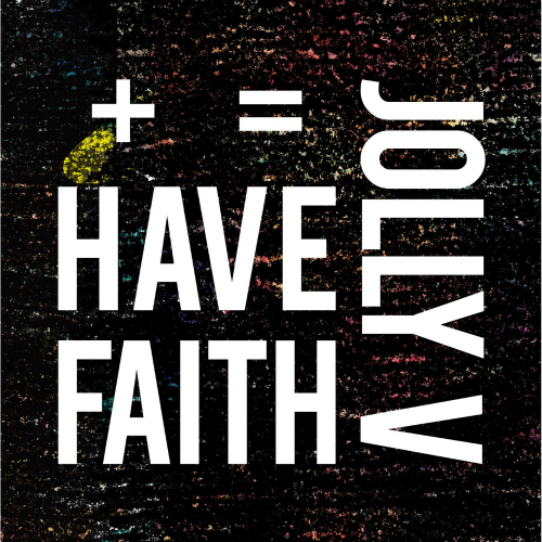 Jolly V – Have Faith