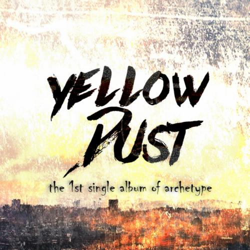 [Single] Archetype – Yellow Dust