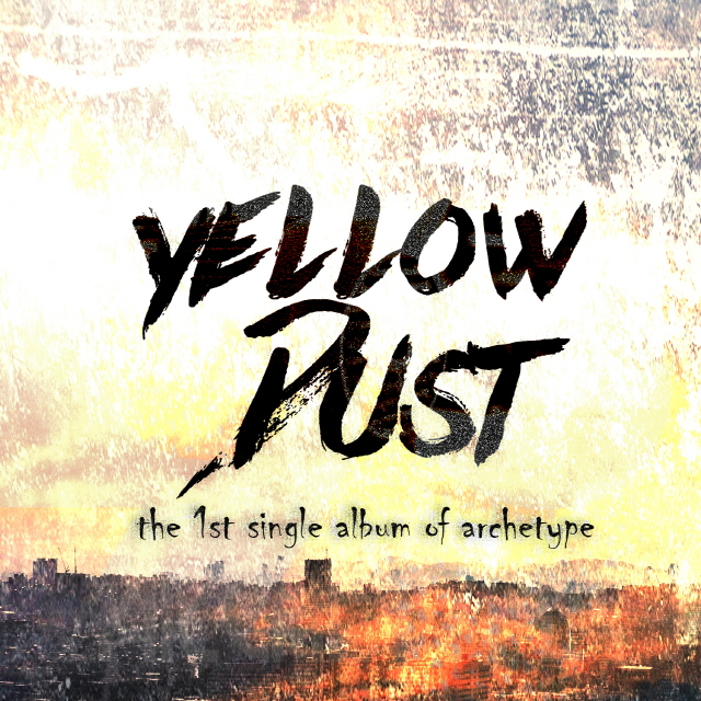 [Single] Archetype – Yellow Dust