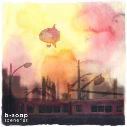 [EP] b-soap – Sceneries