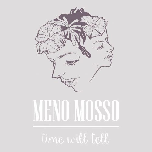 MENO MOSSO – TIME WILL TELL