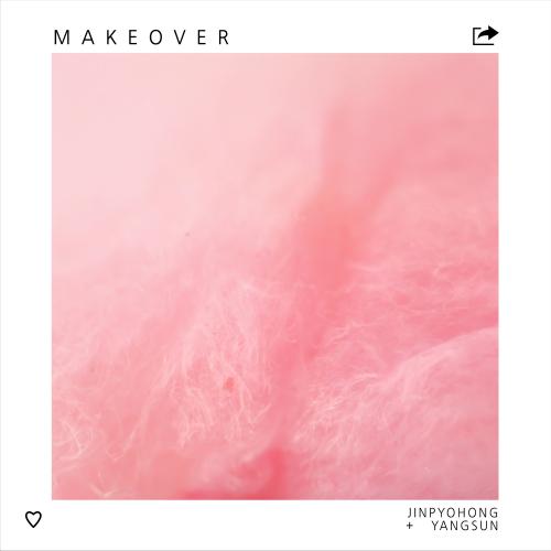 [Single] Jin Pyo Hong – Makeover (feat. Yangsun)