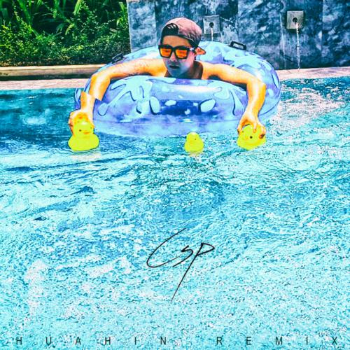 [EP] CSP – HuaHin (Feat. KAYLA) (Remix)