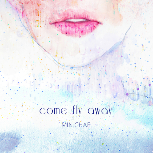 MIN CHAE – Come Fly Away – EP