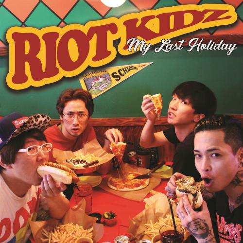 RIOT KIDZ – MY LAST HOLIDAY