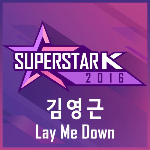 Kim Young Geun – SUPERSTAR K 2016 Youngkeun Kim – Lay Me Down