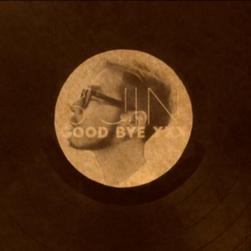 [Single] S. JIN – Goodbye XXX (Feat. Dall)