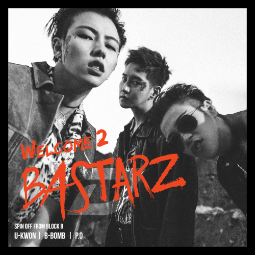 BLOCK B BASTARZ – WELCOME 2 BASTARZ – EP (ITUNES PLUS AAC M4A)