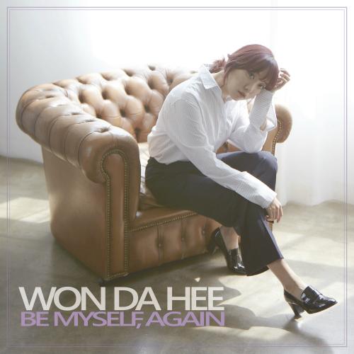 WON DA HEE – Be Myself, Again