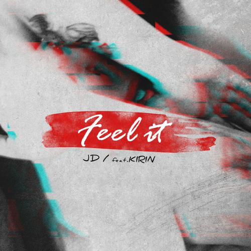 [Single] JD – Feel It (Feat. KIRIN)