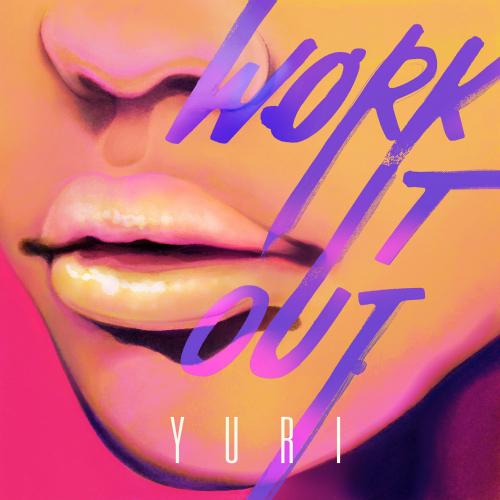 [Single] YURI – Work It Out