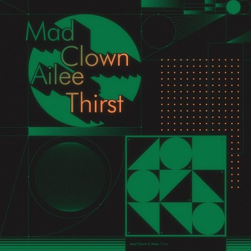Mad Clown, Ailee – Thirst