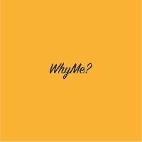 WhyMe?