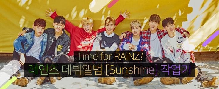7명의 소년들, 레인즈(RAINZ) 데뷔앨범 [Sunshine] 작업기