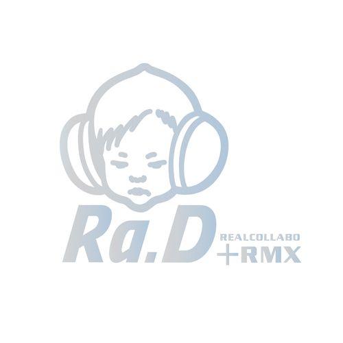 Ra.D – RealCollabo + RMX
