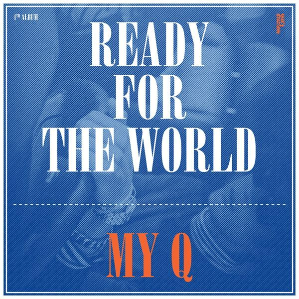 MY Q – Ready For The World