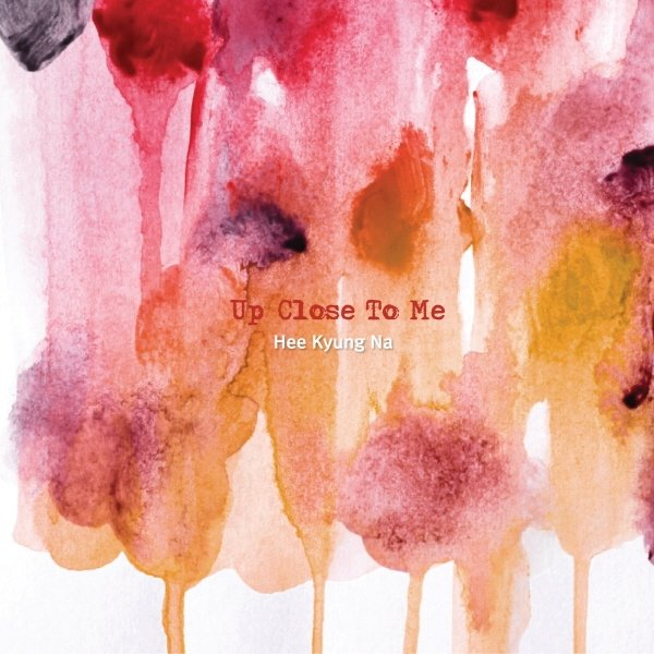 Hee Kyung Na – Up Close To Me (ITUNES MATCH AAC M4A)