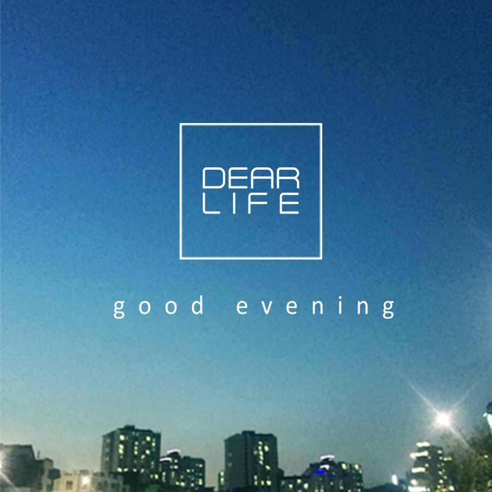 Dear Life – Good Evening – EP