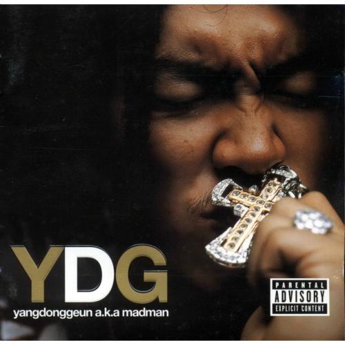 YDG (Yang Dong Geun) – Yangdonggeun a.k.a Madman