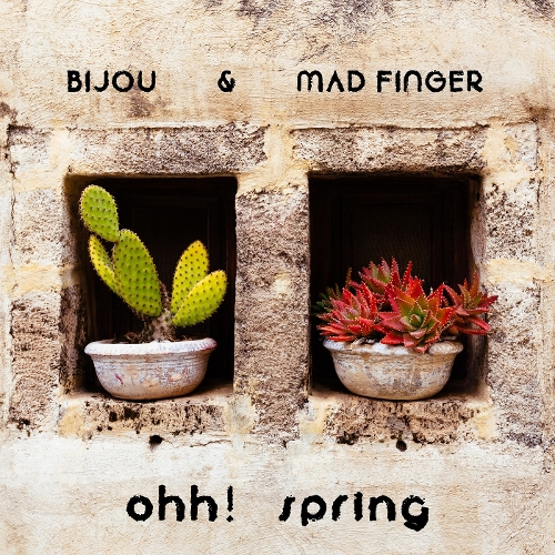 BIJOU, Mad Finger – Ohh Spring – Single