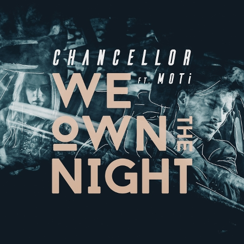 Chancellor & MOTi – We Own the Night – Single (ITUNES MATCH AAC M4A)