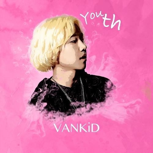 VANKiD – youth – Single