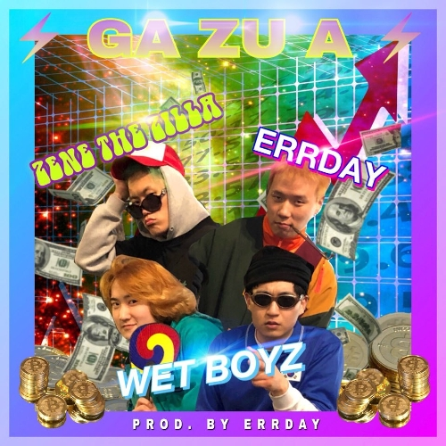 Wet Boyz, Errday, ZENE THE ZILLA – Ga Zu A – Single