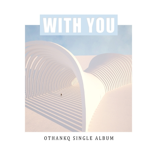 OTHANKQ – With You – Single