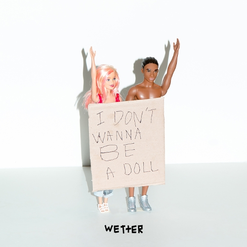 wetter – I don't wanna be a doll – Single