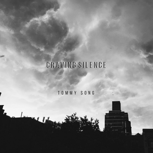 Tommy Song – Craving Silence – Single
