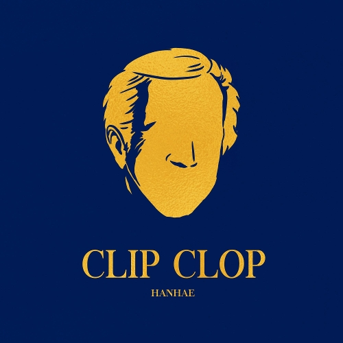 HANHAE – Clip Clop (Feat. Dope`Doug) – Single