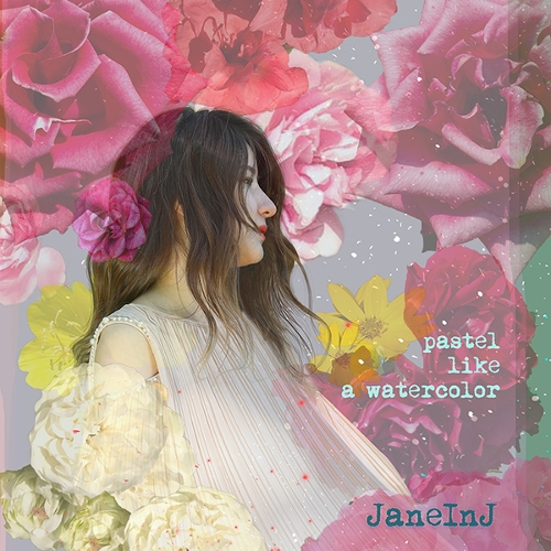 JaneInJ – Pastel…like A Watercolor – EP