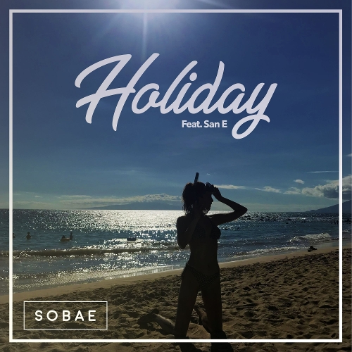 SOBAE – Holiday (Feat. San E) – Single (FLAC)