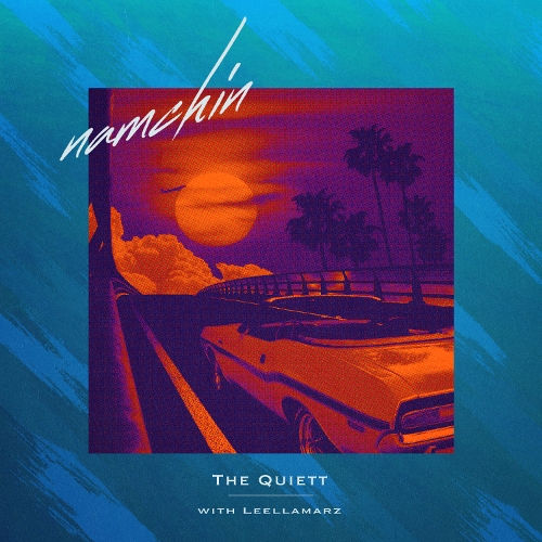 The Quiett, Leellamarz – namchin – Single