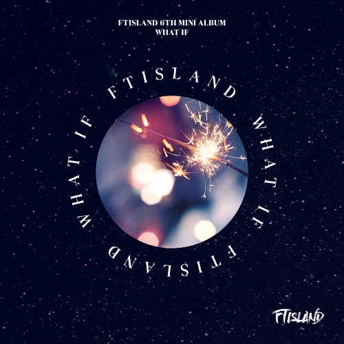 FTISLAND – FTISLAND 6TH MINI ALBUM [WHAT IF] (FLAC + ITUNES PLUS AAC M4A)